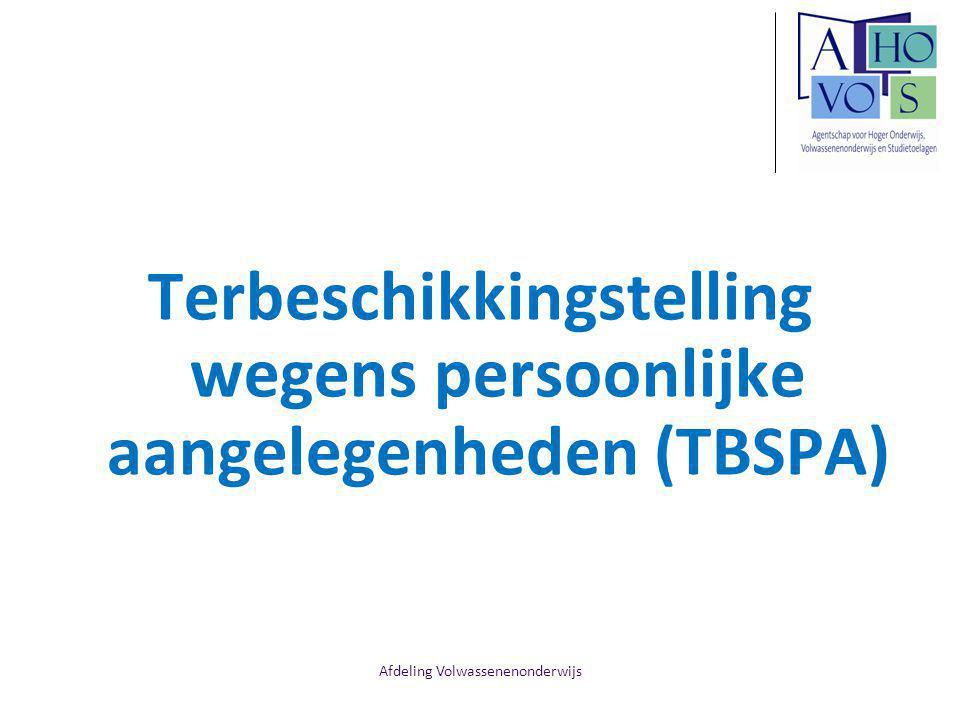 Afdeling Volwassenenonderwijs Terbeschikkingstelling wegens persoonlijke aangelegenheden (TBSPA)