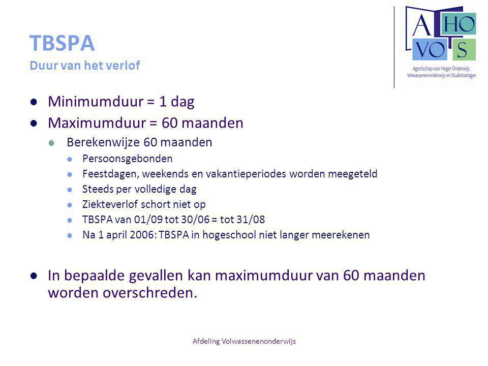 Afdeling Volwassenenonderwijs TBSPA Duur van het verlof Minimumduur = 1 dag Maximumduur = 60 maanden Berekenwijze 60 maanden Persoonsgebonden Feestdag