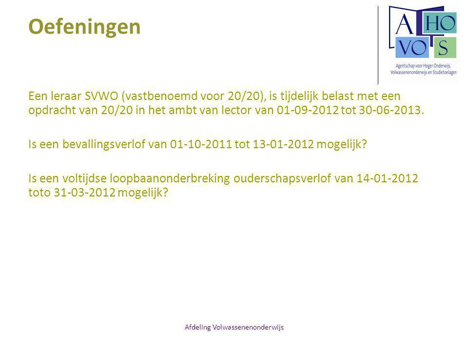 Afdeling Volwassenenonderwijs Oefeningen Een leraar SVWO (vastbenoemd voor 20/20), is tijdelijk belast met een opdracht van 20/20 in het ambt van lector van 01-09-2012 tot 30-06-2013.