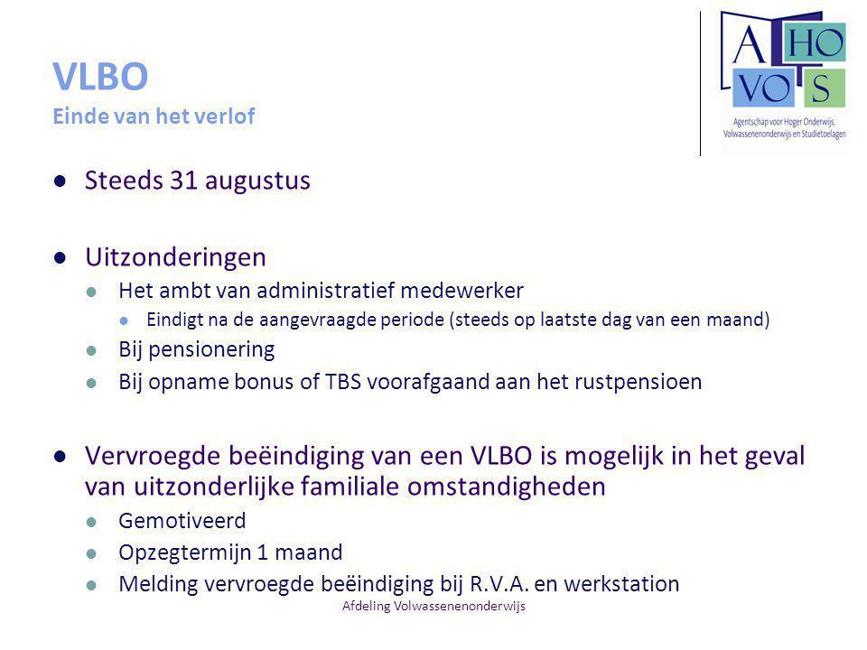 Afdeling Volwassenenonderwijs VLBO Einde van het verlof Steeds 31 augustus Uitzonderingen Het ambt van administratief medewerker Eindigt na de aangevr
