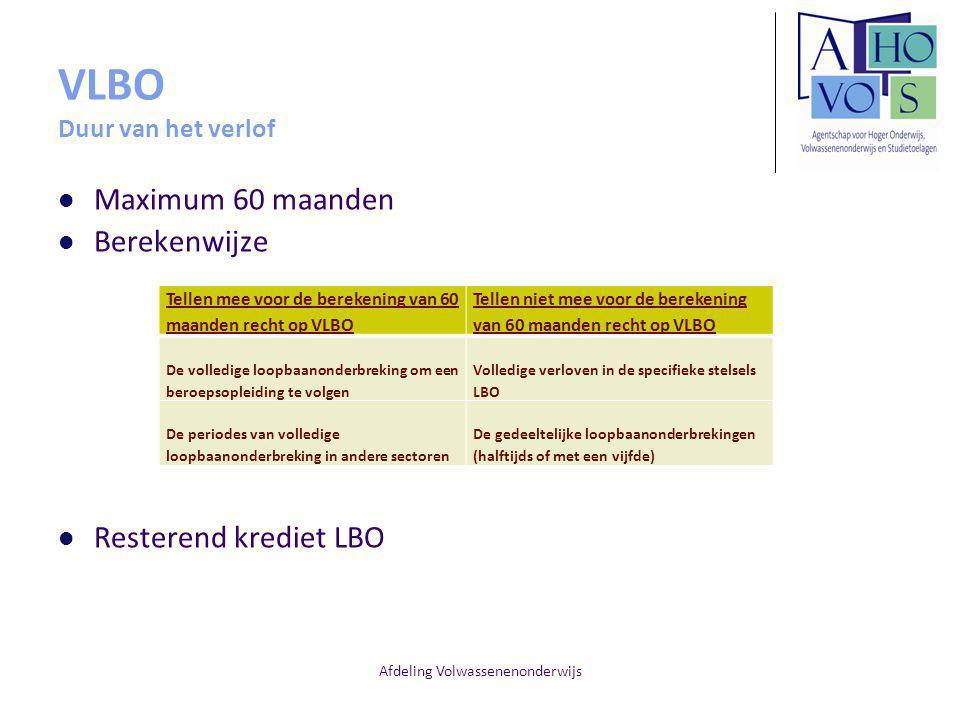 Afdeling Volwassenenonderwijs VLBO Duur van het verlof Maximum 60 maanden Berekenwijze Resterend krediet LBO Tellen mee voor de berekening van 60 maan