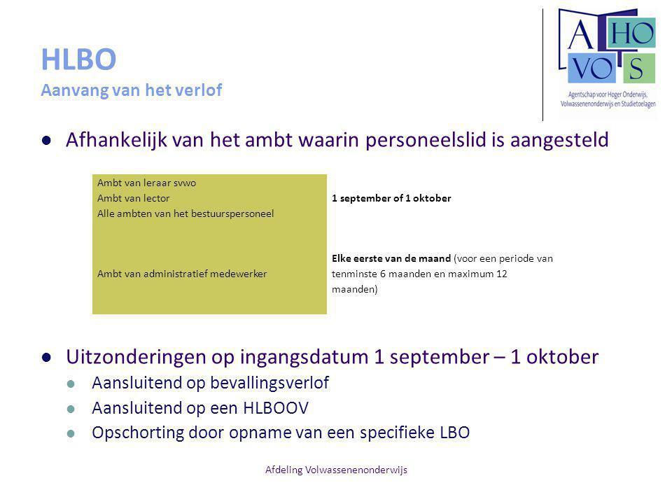 Afdeling Volwassenenonderwijs HLBO Aanvang van het verlof Afhankelijk van het ambt waarin personeelslid is aangesteld Uitzonderingen op ingangsdatum 1