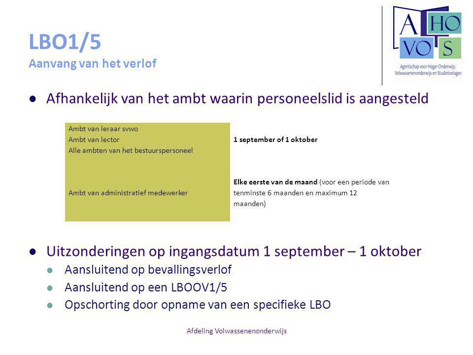 Afdeling Volwassenenonderwijs LBO1/5 Aanvang van het verlof Afhankelijk van het ambt waarin personeelslid is aangesteld Uitzonderingen op ingangsdatum