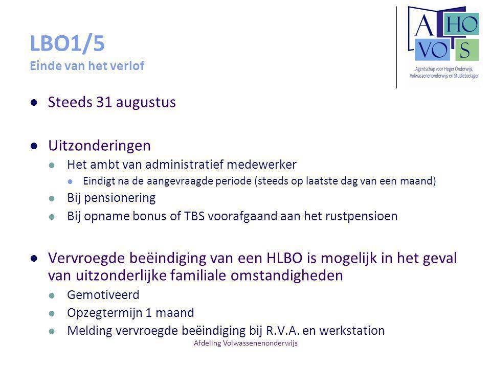 Afdeling Volwassenenonderwijs LBO1/5 Einde van het verlof Steeds 31 augustus Uitzonderingen Het ambt van administratief medewerker Eindigt na de aange