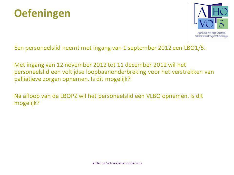 Afdeling Volwassenenonderwijs Oefeningen Een personeelslid neemt met ingang van 1 september 2012 een LBO1/5. Met ingang van 12 november 2012 tot 11 de