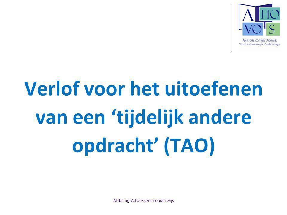 Afdeling Volwassenenonderwijs TAO Administratieve stand Dienstactiviteit In instelling van tewerkstelling wordt personeelslid voor alle aspecten als tijdelijke beschouwd.