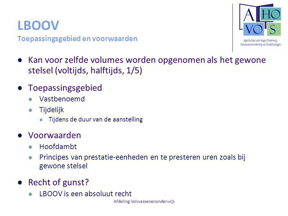 Afdeling Volwassenenonderwijs LBOOV Toepassingsgebied en voorwaarden Kan voor zelfde volumes worden opgenomen als het gewone stelsel (voltijds, halfti