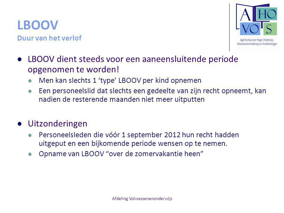 Afdeling Volwassenenonderwijs LBOOV Duur van het verlof LBOOV dient steeds voor een aaneensluitende periode opgenomen te worden! Men kan slechts 1 'ty