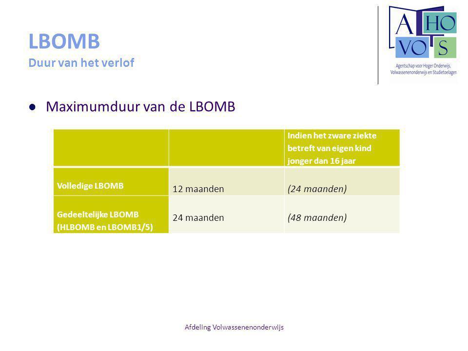 Afdeling Volwassenenonderwijs LBOMB Duur van het verlof Maximumduur van de LBOMB Indien het zware ziekte betreft van eigen kind jonger dan 16 jaar Volledige LBOMB 12 maanden (24 maanden) Gedeeltelijke LBOMB (HLBOMB en LBOMB1/5) 24 maanden (48 maanden)