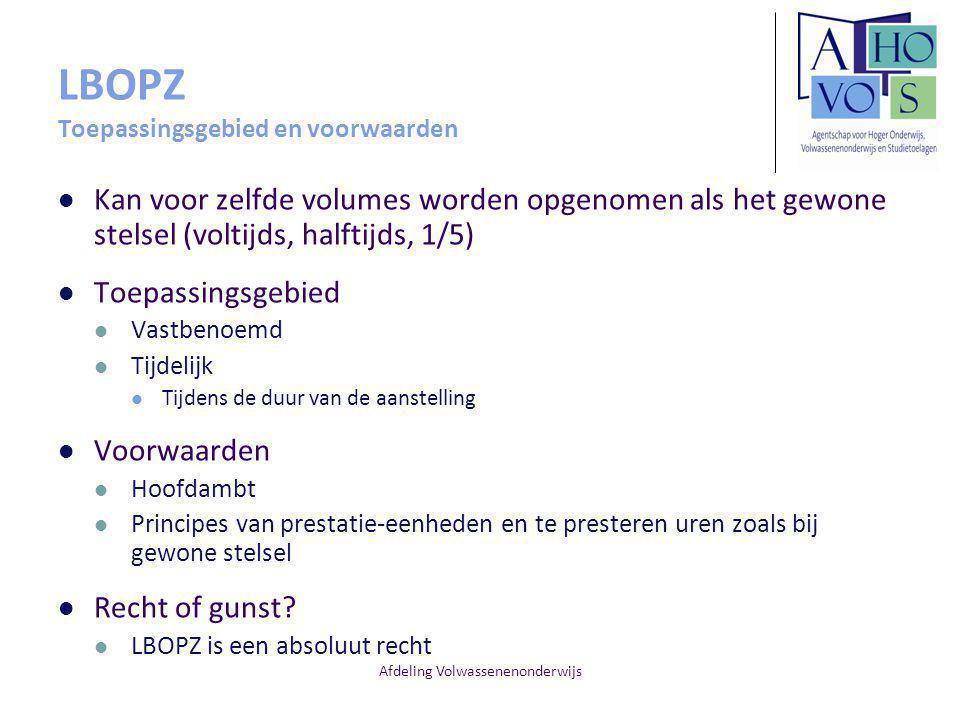 Afdeling Volwassenenonderwijs LBOPZ Toepassingsgebied en voorwaarden Kan voor zelfde volumes worden opgenomen als het gewone stelsel (voltijds, halfti