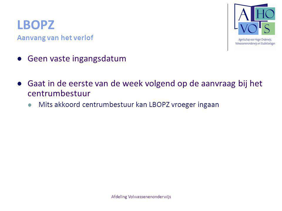 Afdeling Volwassenenonderwijs LBOPZ Aanvang van het verlof Geen vaste ingangsdatum Gaat in de eerste van de week volgend op de aanvraag bij het centru