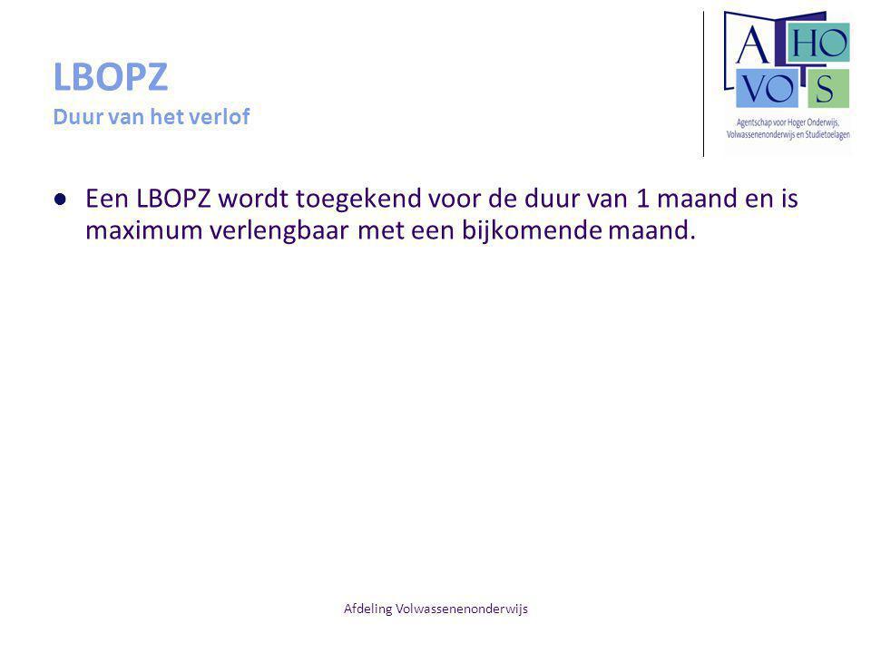 Afdeling Volwassenenonderwijs LBOPZ Duur van het verlof Een LBOPZ wordt toegekend voor de duur van 1 maand en is maximum verlengbaar met een bijkomende maand.