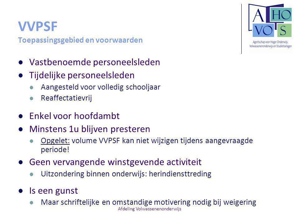 Afdeling Volwassenenonderwijs VVPSF Toepassingsgebied en voorwaarden Vastbenoemde personeelsleden Tijdelijke personeelsleden Aangesteld voor volledig
