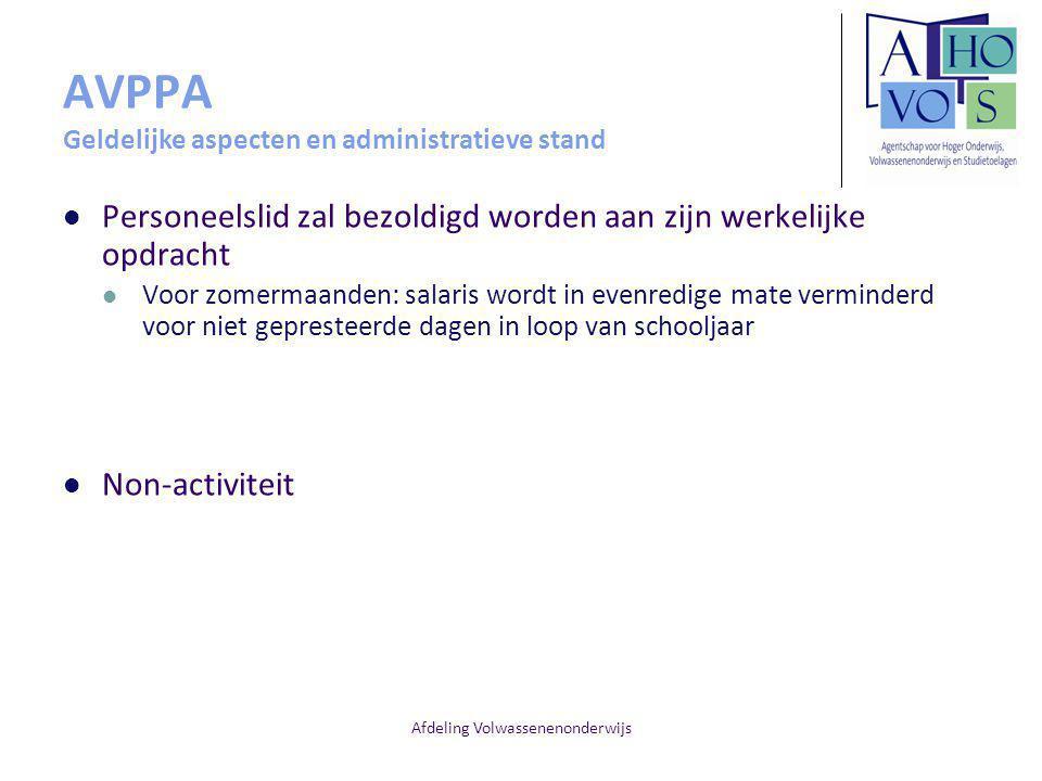 Afdeling Volwassenenonderwijs AVPPA Geldelijke aspecten en administratieve stand Personeelslid zal bezoldigd worden aan zijn werkelijke opdracht Voor
