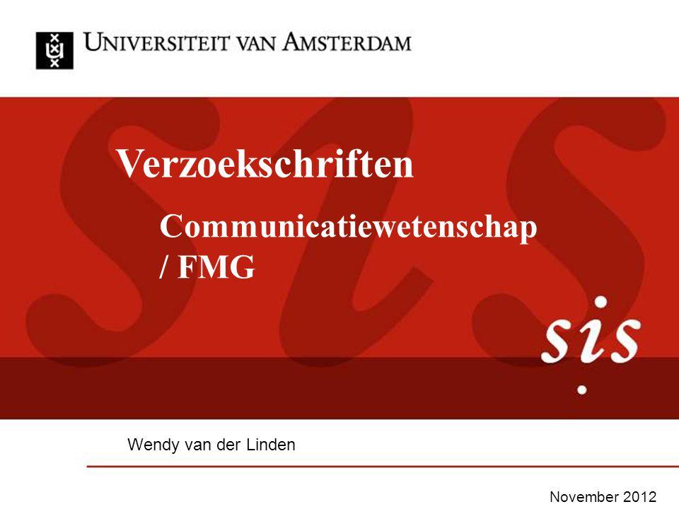 Verzoekschriften Communicatiewetenschap / FMG Wendy van der Linden November 2012