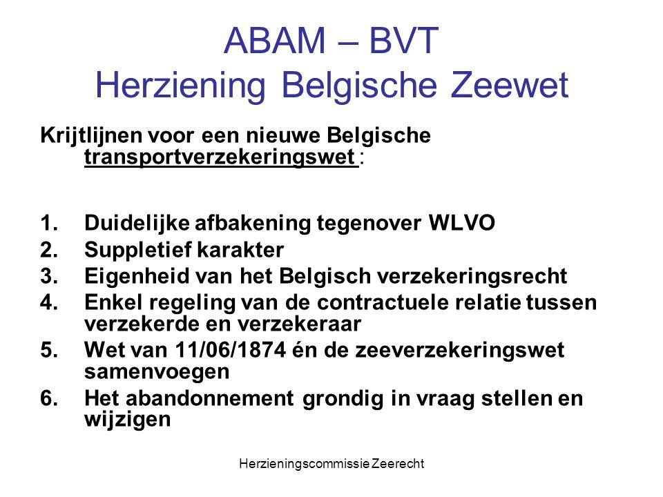 Herzieningscommissie Zeerecht ABAM – BVT Herziening Belgische Zeewet Krijtlijnen voor een nieuwe Belgische transportverzekeringswet : 1.Duidelijke afb