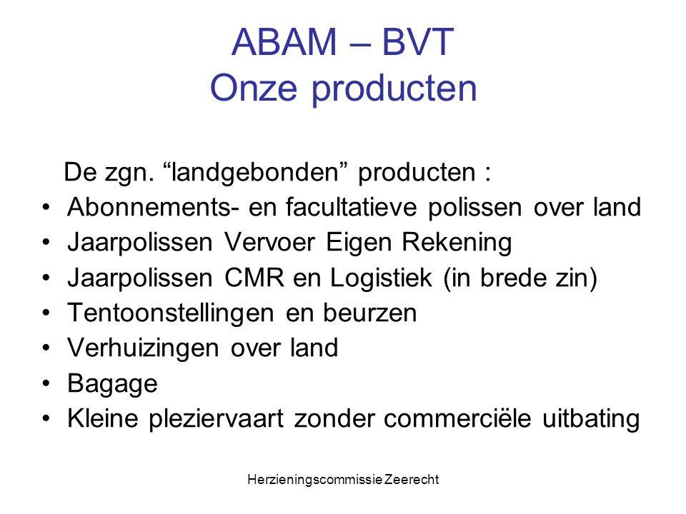 """Herzieningscommissie Zeerecht ABAM – BVT Onze producten De zgn. """"landgebonden"""" producten : Abonnements- en facultatieve polissen over land Jaarpolisse"""