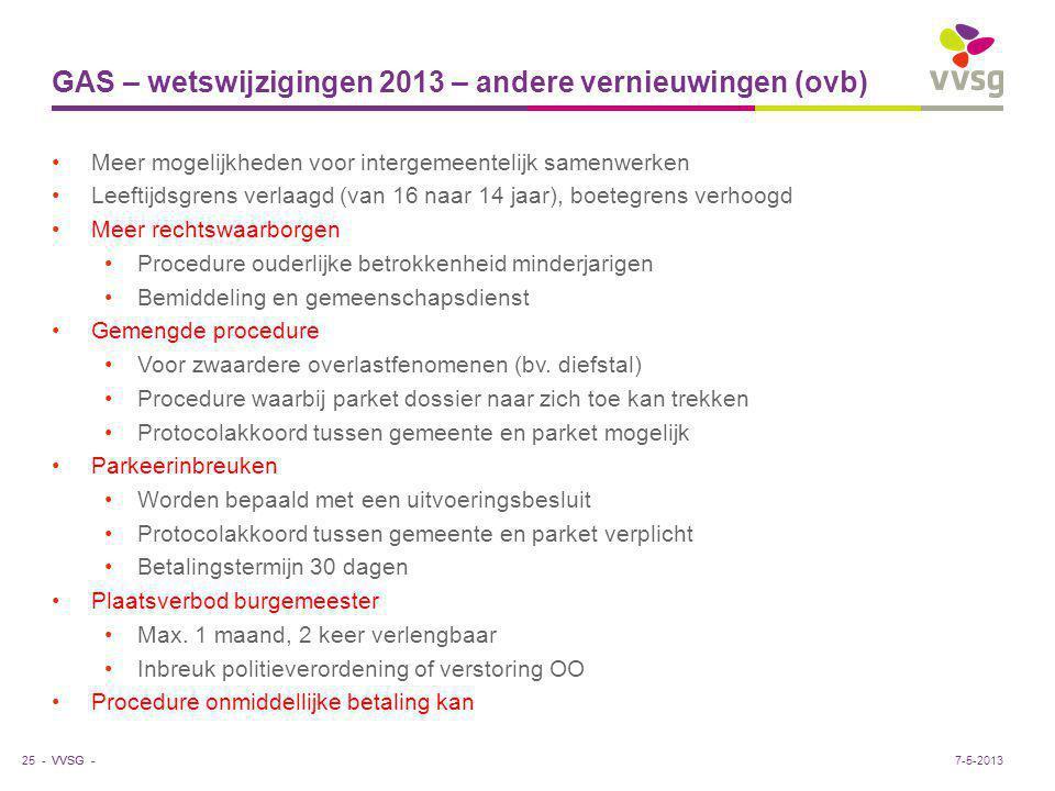 VVSG - GAS – wetswijzigingen 2013 – andere vernieuwingen (ovb) Meer mogelijkheden voor intergemeentelijk samenwerken Leeftijdsgrens verlaagd (van 16 n