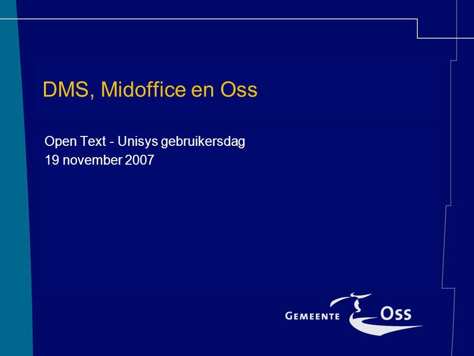 Invoering Midoffice –Europese aanbesteding (voorjaar 2007) –Implementatie (najaar 2007) –Pilot-proces