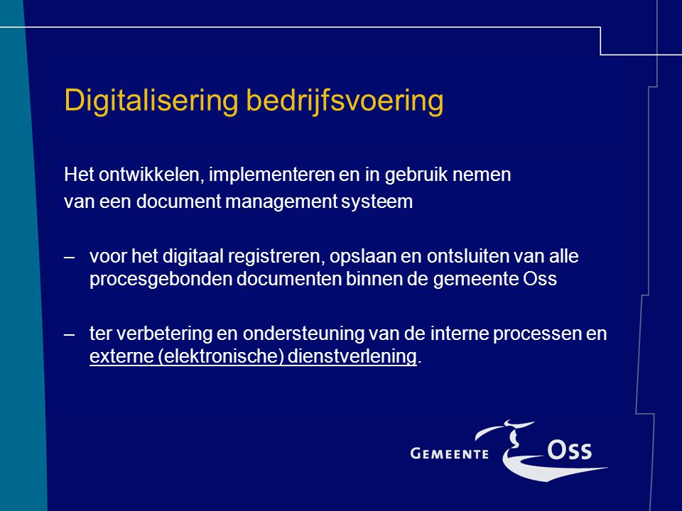Digitalisering bedrijfsvoering Het ontwikkelen, implementeren en in gebruik nemen van een document management systeem – voor het digitaal registreren,