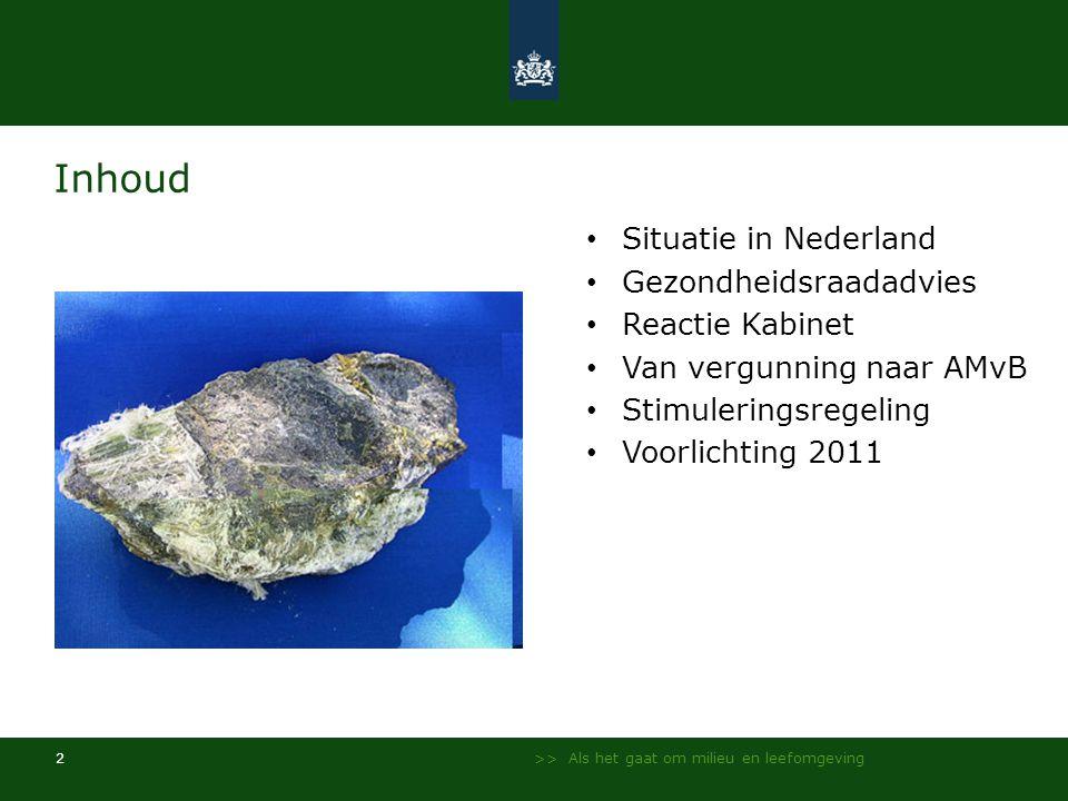 >> Als het gaat om milieu en leefomgeving 2 Inhoud Situatie in Nederland Gezondheidsraadadvies Reactie Kabinet Van vergunning naar AMvB Stimuleringsre