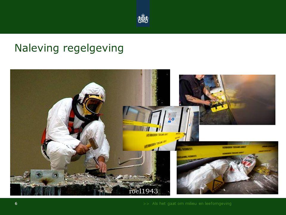 >> Als het gaat om milieu en leefomgeving 6 Naleving regelgeving
