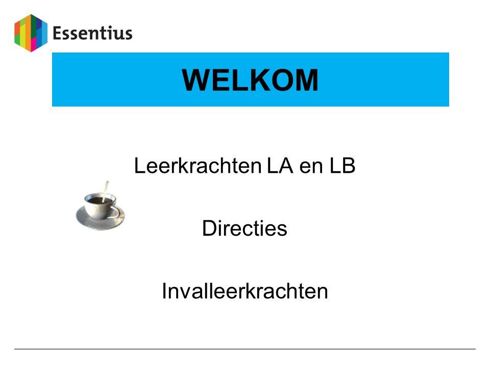WELKOM Leerkrachten LA en LB Directies Invalleerkrachten