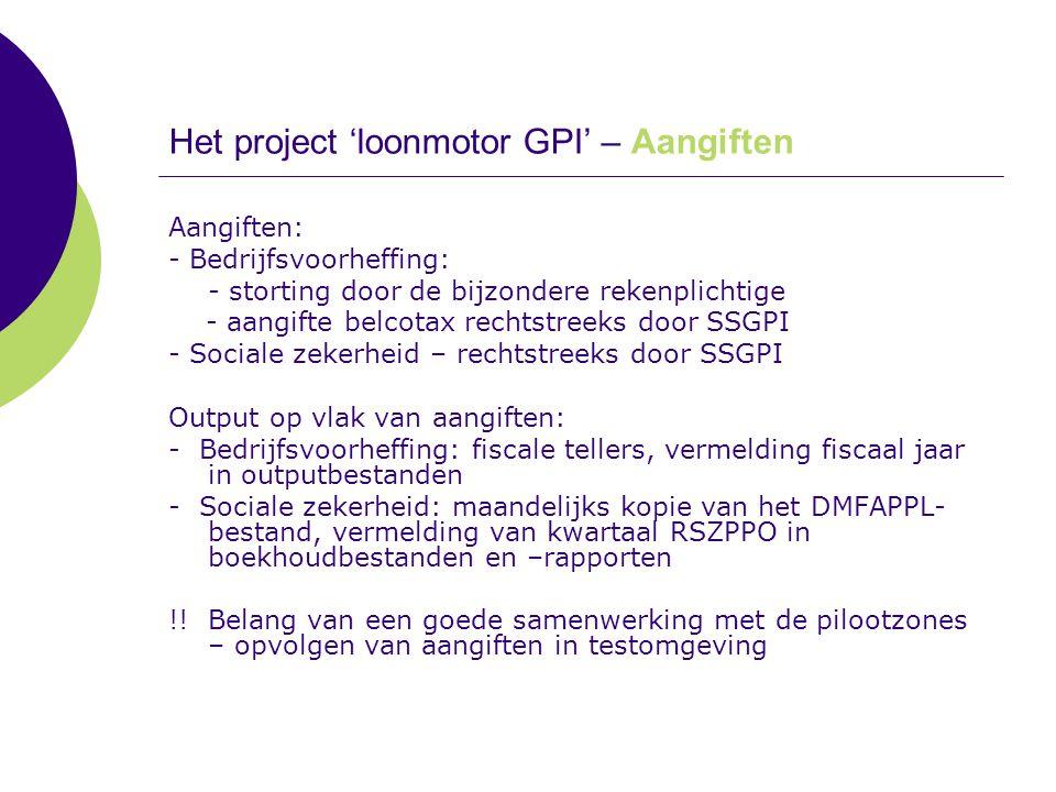 Het project 'loonmotor GPI' – Aangiften Aangiften: - Bedrijfsvoorheffing: - storting door de bijzondere rekenplichtige - aangifte belcotax rechtstreek
