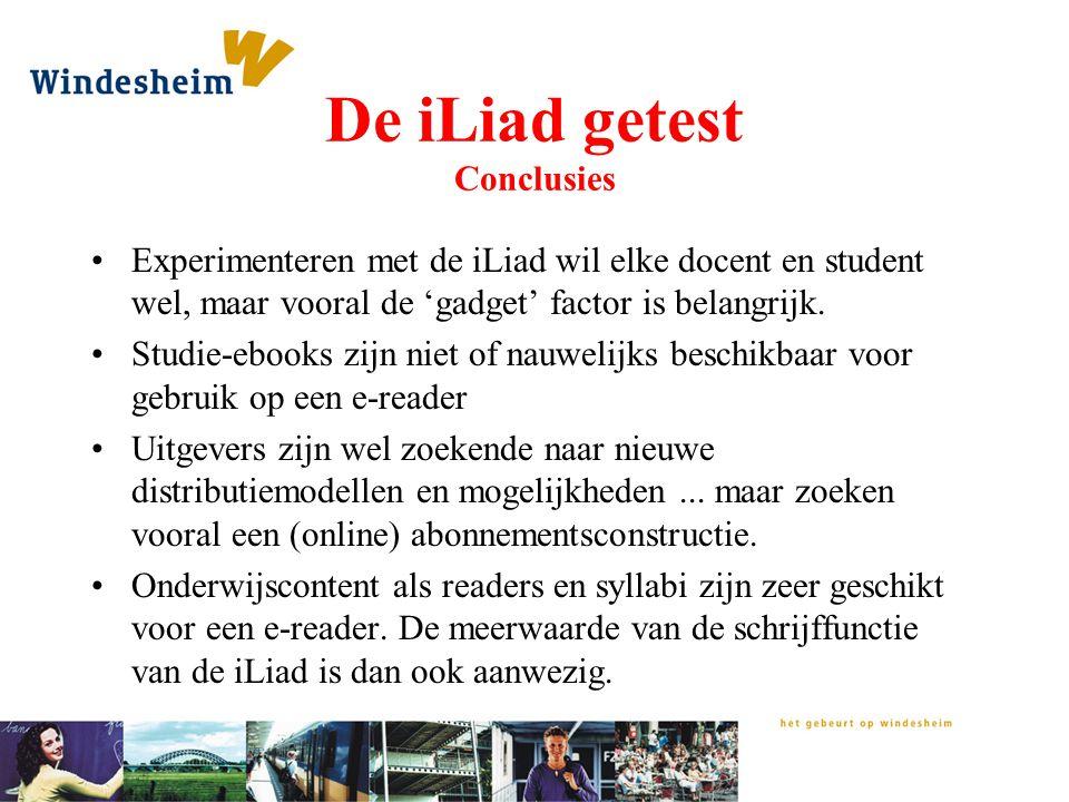 De iLiad getest Conclusies Experimenteren met de iLiad wil elke docent en student wel, maar vooral de 'gadget' factor is belangrijk. Studie-ebooks zij