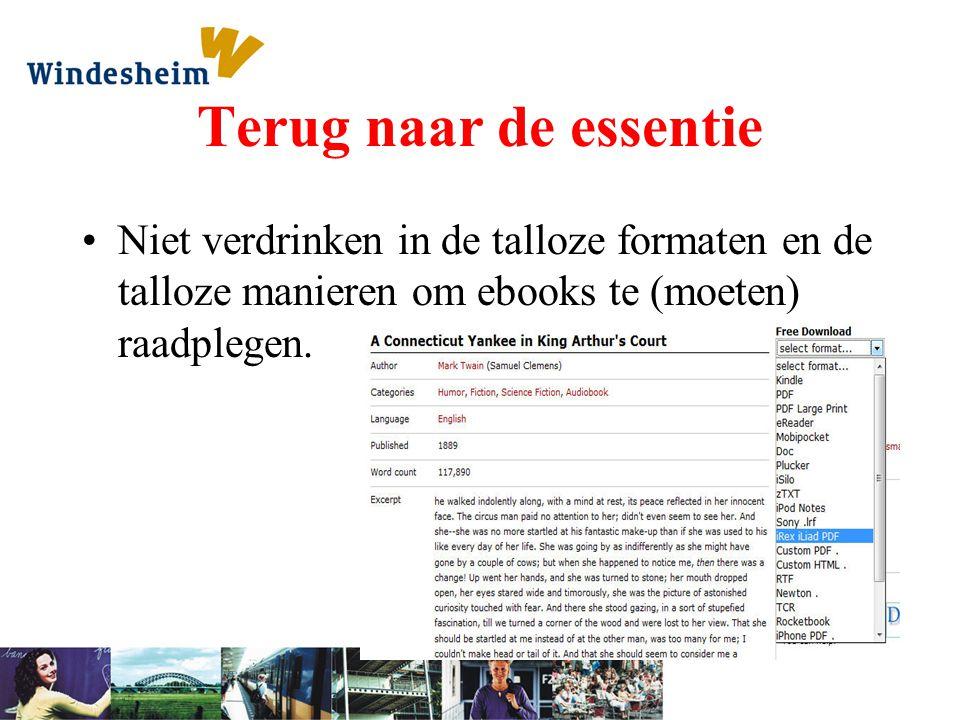 Terug naar de essentie Niet verdrinken in de talloze formaten en de talloze manieren om ebooks te (moeten) raadplegen.