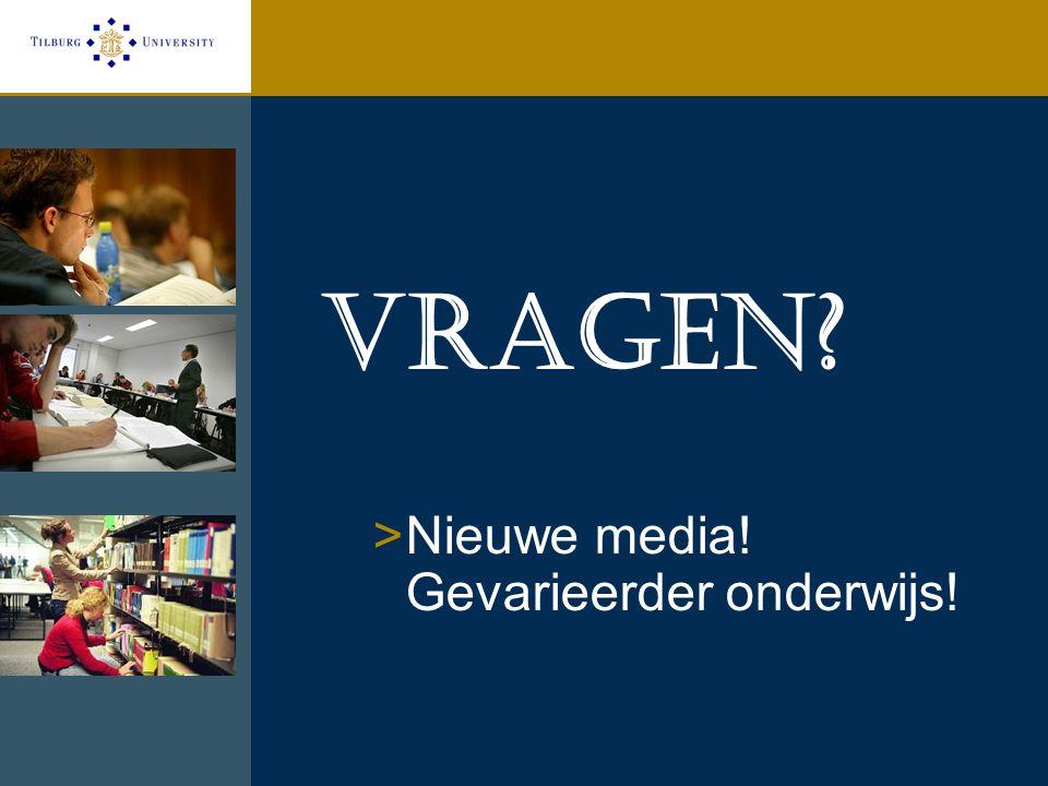 Vragen? >Nieuwe media! Gevarieerder onderwijs!