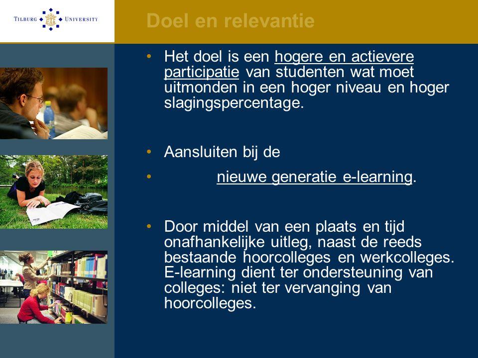 Doel en relevantie Het doel is een hogere en actievere participatie van studenten wat moet uitmonden in een hoger niveau en hoger slagingspercentage.