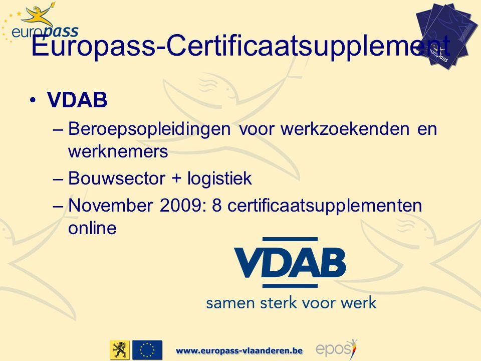 Europass-Certificaatsupplement VDAB –Beroepsopleidingen voor werkzoekenden en werknemers –Bouwsector + logistiek –November 2009: 8 certificaatsupplementen online