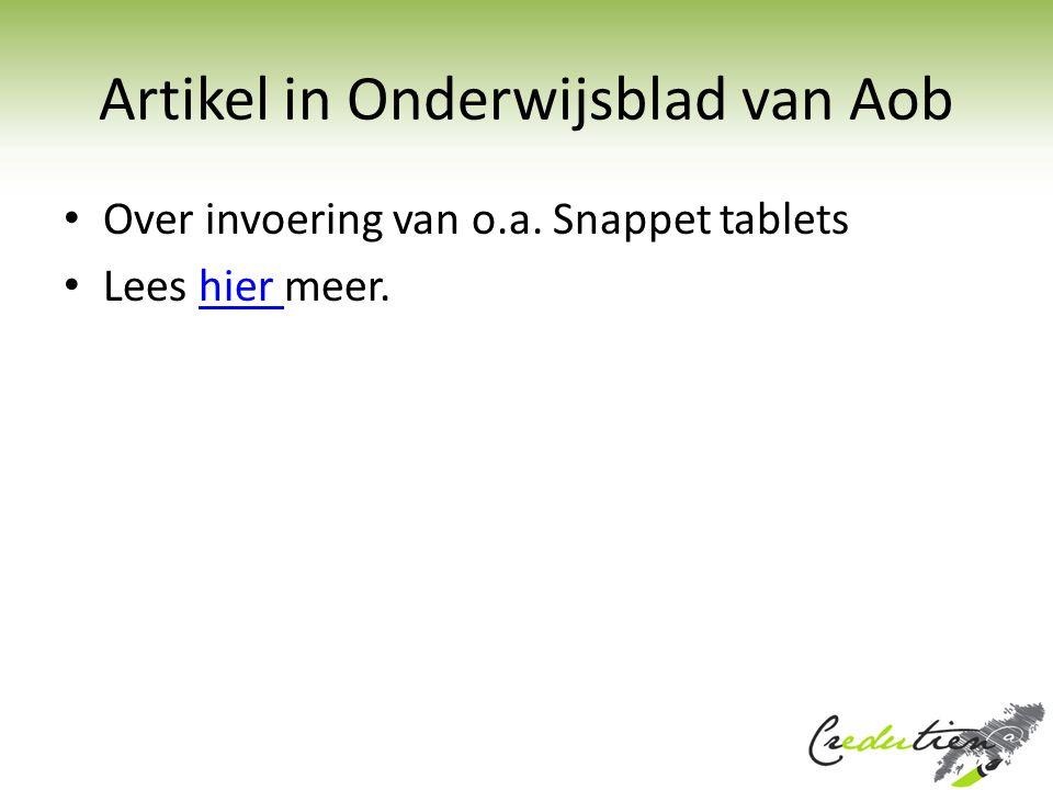 Artikel in Onderwijsblad van Aob Over invoering van o.a. Snappet tablets Lees hier meer.hier