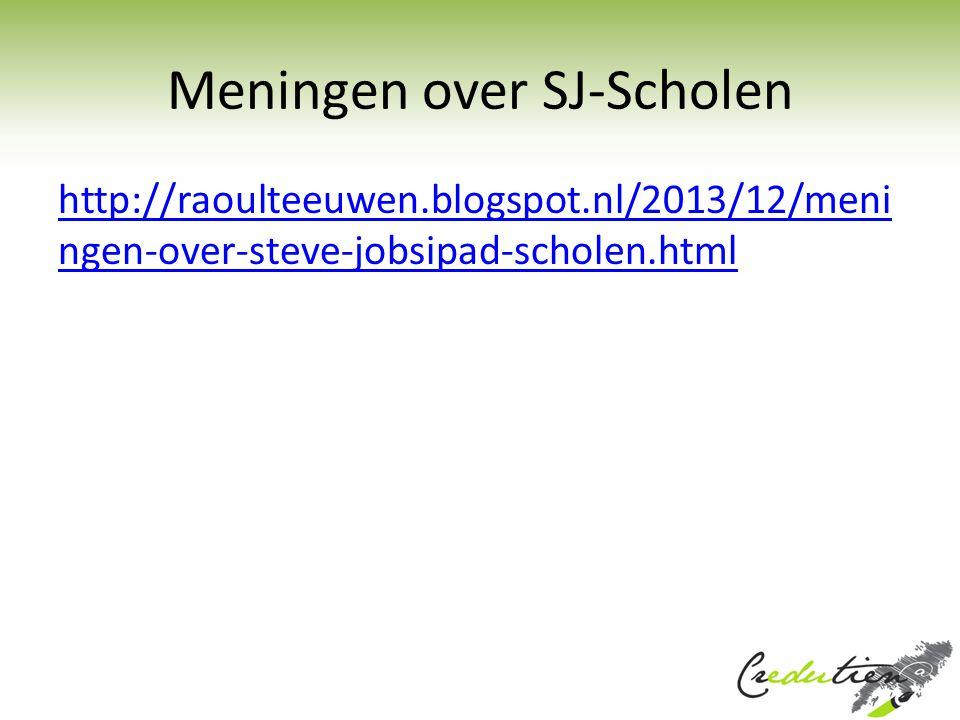 Meningen over SJ-Scholen http://raoulteeuwen.blogspot.nl/2013/12/meni ngen-over-steve-jobsipad-scholen.html