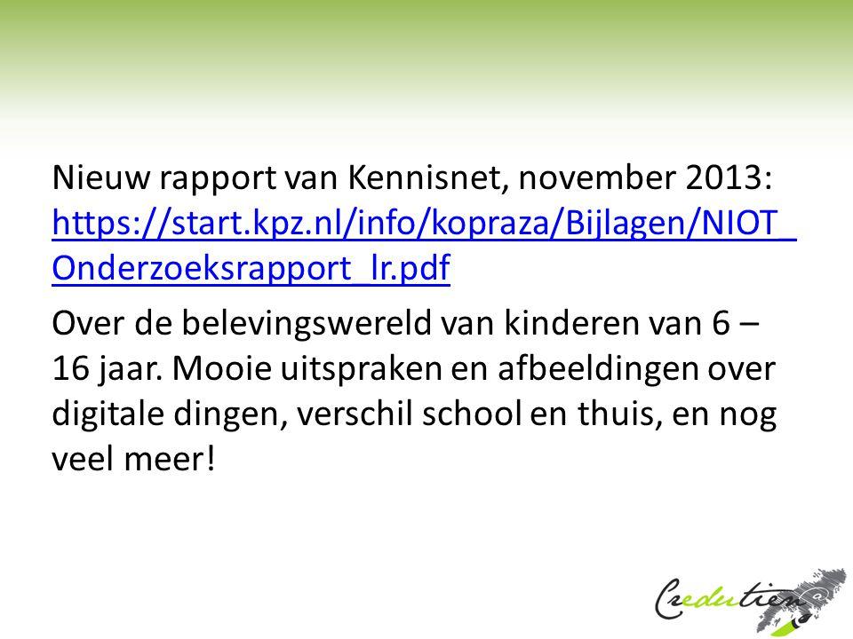 Nieuw rapport van Kennisnet, november 2013: https://start.kpz.nl/info/kopraza/Bijlagen/NIOT_ Onderzoeksrapport_lr.pdf https://start.kpz.nl/info/kopraz