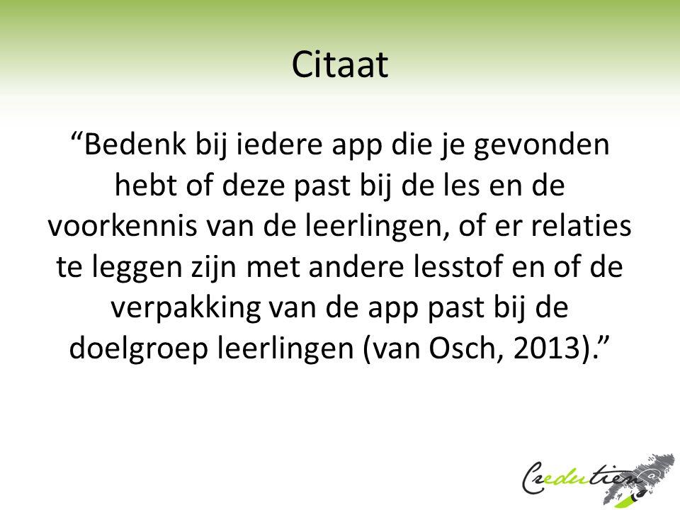 """Citaat """"Bedenk bij iedere app die je gevonden hebt of deze past bij de les en de voorkennis van de leerlingen, of er relaties te leggen zijn met ander"""