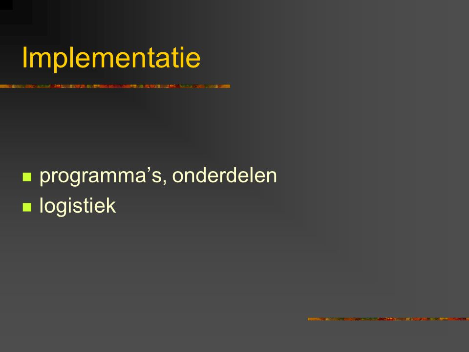 Implementatie programma's, onderdelen logistiek