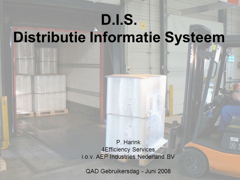 D.I.S. Distributie Informatie Systeem P. Harink 4Efficiency Services i.o.v.