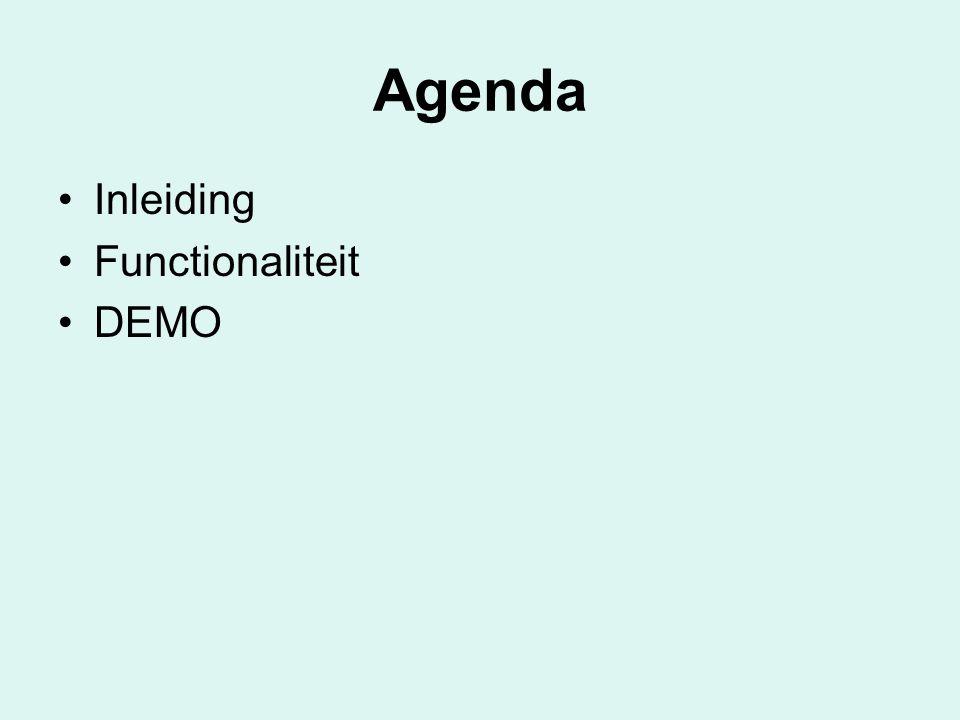 Agenda Inleiding Functionaliteit DEMO