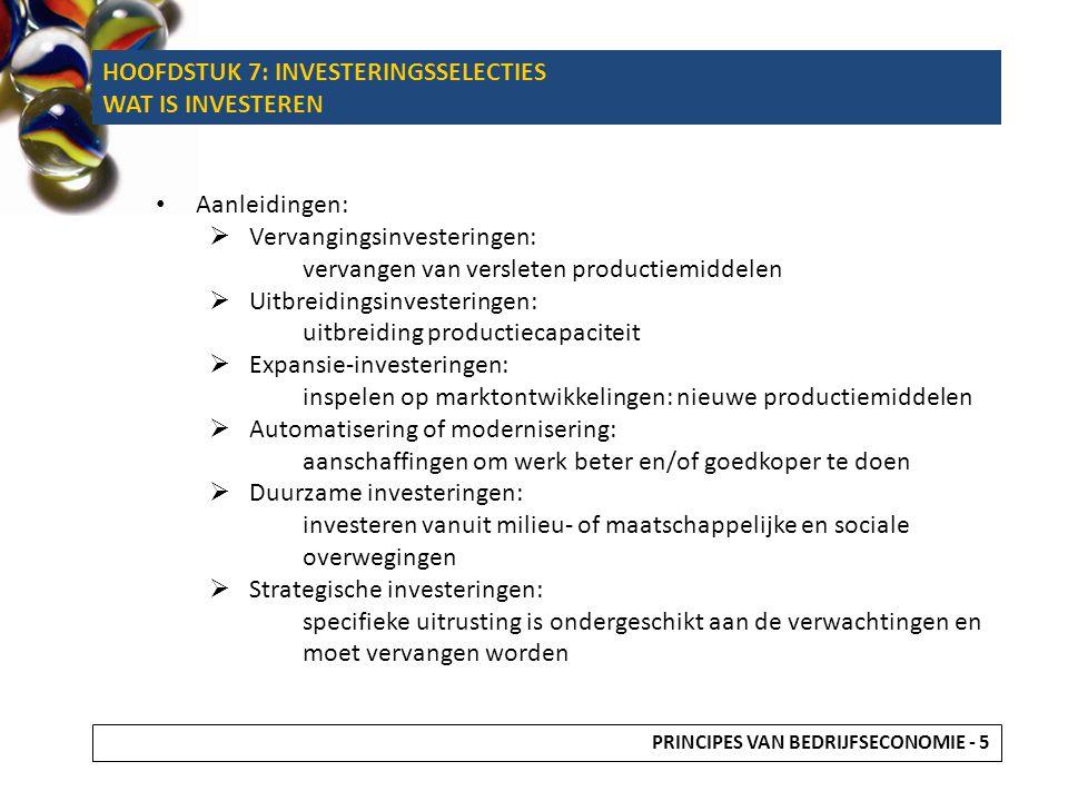 Aanleidingen:  Vervangingsinvesteringen: vervangen van versleten productiemiddelen  Uitbreidingsinvesteringen: uitbreiding productiecapaciteit  Exp