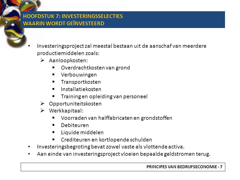 Investeringsproject zal meestal bestaan uit de aanschaf van meerdere productiemiddelen zoals:  Aanloopkosten:  Overdrachtkosten van grond  Verbouwi