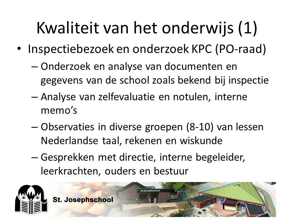 Kwaliteit van het onderwijs (1) Inspectiebezoek en onderzoek KPC (PO-raad) – Onderzoek en analyse van documenten en gegevens van de school zoals beken
