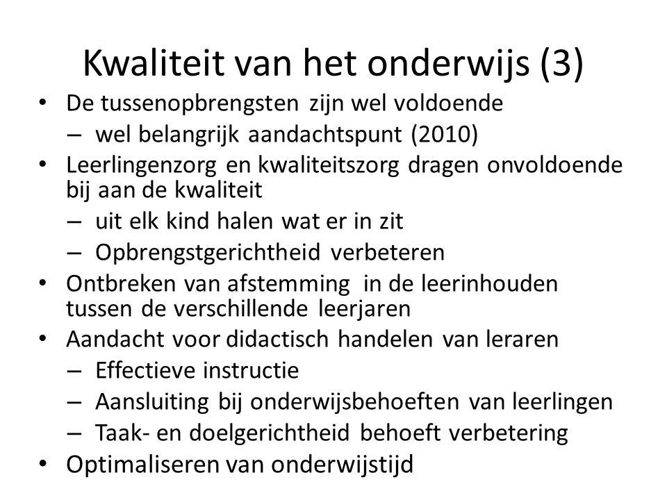Kwaliteit van het onderwijs (3) De tussenopbrengsten zijn wel voldoende – wel belangrijk aandachtspunt (2010) Leerlingenzorg en kwaliteitszorg dragen