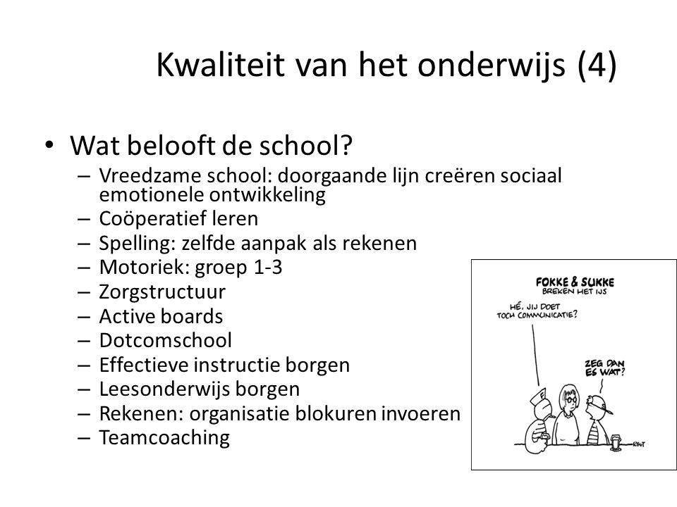 Kwaliteit van het onderwijs (4) Wat belooft de school? – Vreedzame school: doorgaande lijn creëren sociaal emotionele ontwikkeling – Coöperatief leren