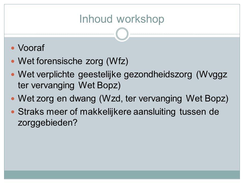 Verschillen met Wet Bopz Uitgebreidere procedure voordat dwang kan worden toegepast.
