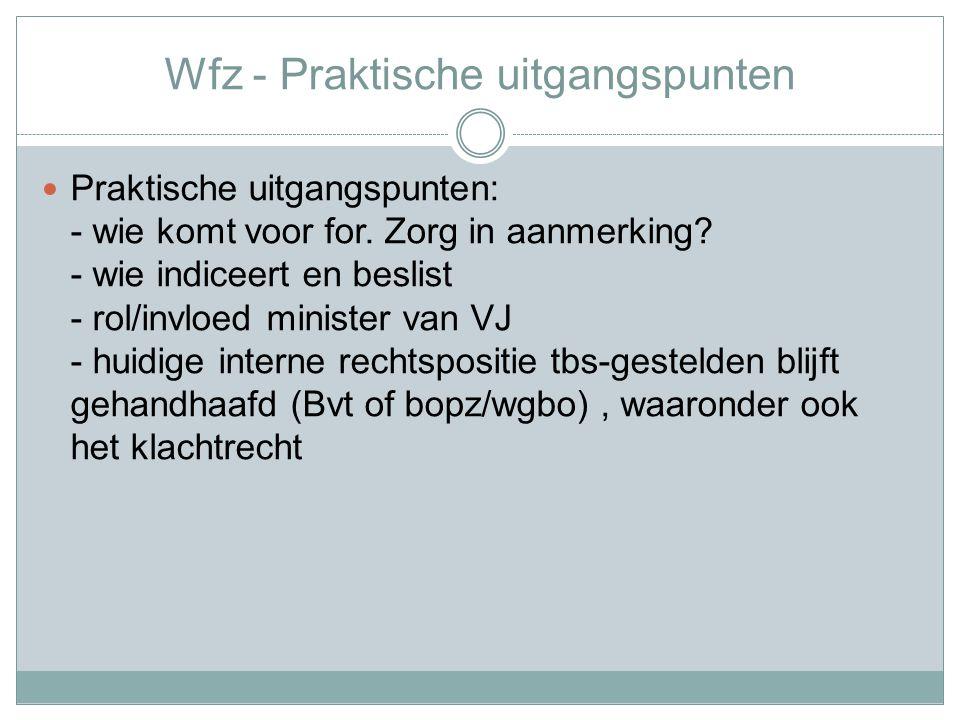 Wfz - Praktische uitgangspunten Praktische uitgangspunten: - wie komt voor for.