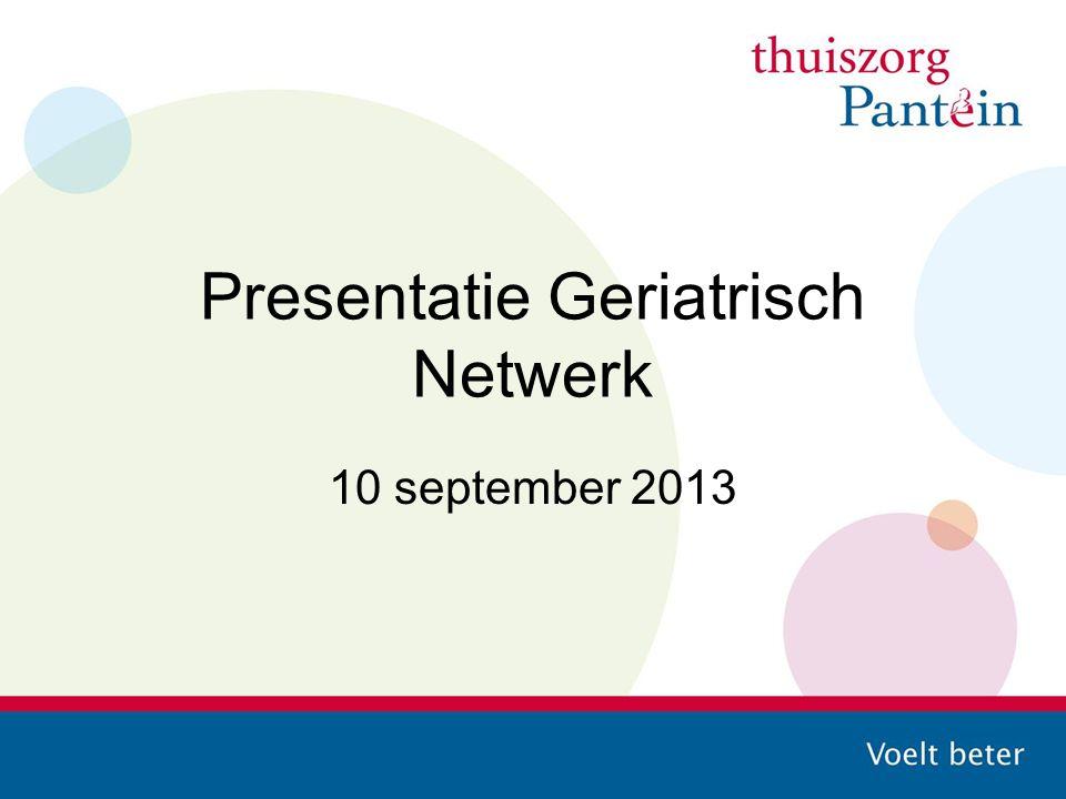 Presentatie Geriatrisch Netwerk 10 september 2013