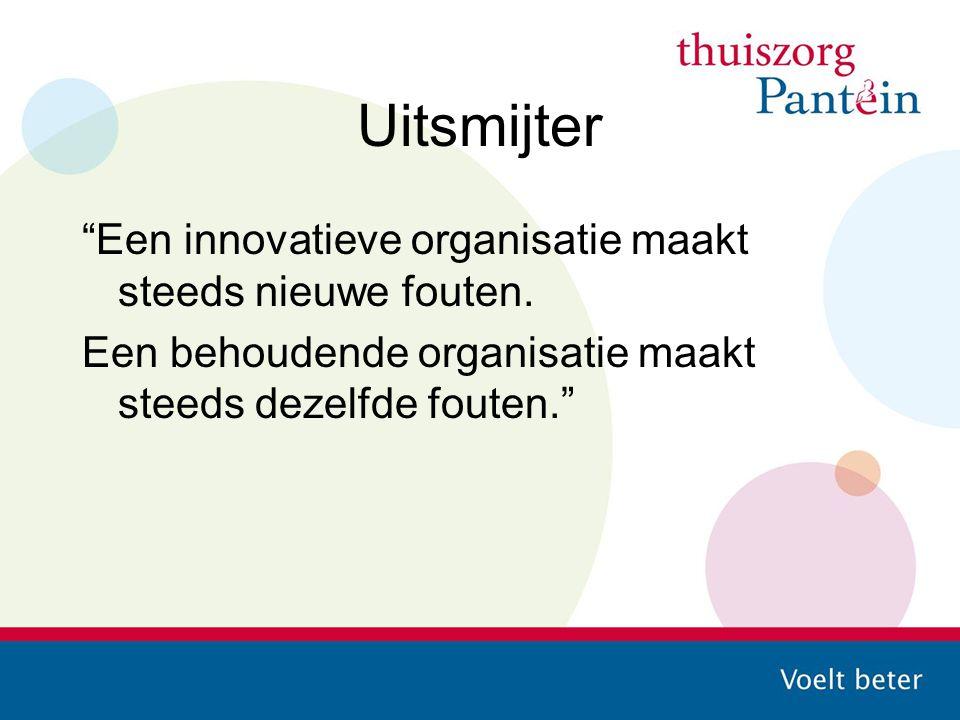 """Uitsmijter """"Een innovatieve organisatie maakt steeds nieuwe fouten. Een behoudende organisatie maakt steeds dezelfde fouten."""""""
