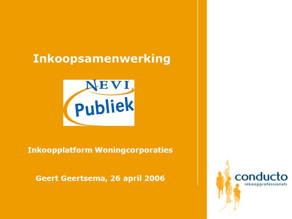 Inkoopsamenwerking Inkoopplatform Woningcorporaties Geert Geertsema, 26 april 2006